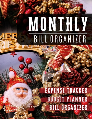 Monthly Bill Organizer: spending tracker - Weekly Expense Tracker Bill Organizer Notebook for Business or Personal Finance Planning Workbook - Cover Image