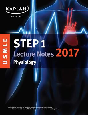 USMLE Step 1 Lecture Notes 2017: Physiology Cover Image