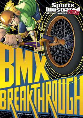 BMX Breakthrough (Sports Illustrated Kids Graphic Novels) Cover Image