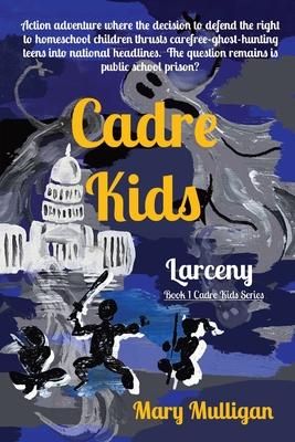Cadre Kids: Larceny Cover Image