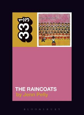 The Raincoats' the Raincoats (33 1/3) Cover Image