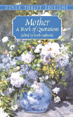 Mother: A Book of Quotations (Dover Thrift Editions) Cover Image