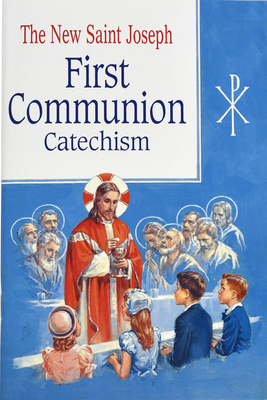 St. Joseph First Communion Catechism (No. 0): Prepared from the Official Revised Edition of the Baltimore Catechism Cover Image