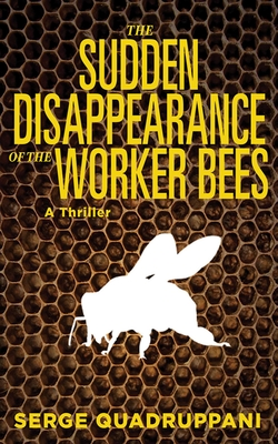 The Sudden Disappearance of the Worker Bees Cover