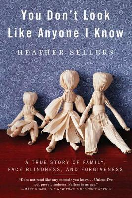You Don't Look Like Anyone I Know: A True Story of Family, Face Blindness, and Forgiveness Cover Image