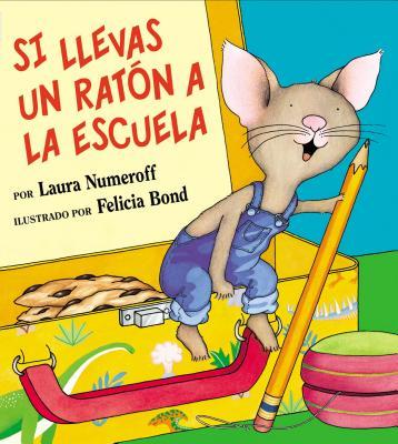 Si Llevas Un Raton a la Escuela Cover Image