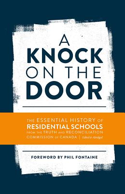 A Knock on the Door: The Essential History of Residential Schools from the Truth and Reconciliation Commission of Canada Cover Image