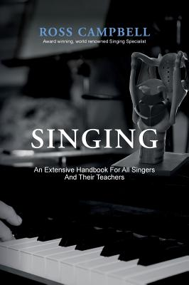 Singing - An Extensive Handbook for All Singers and Their Teachers Cover Image