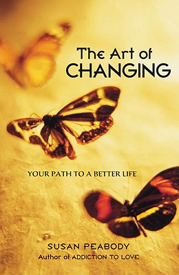 The Art of Changing: Your Path to a Better Life Cover Image