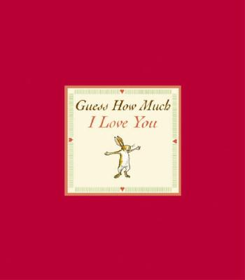 Guess How Much I Love You Sweetheart Edition Cover Image