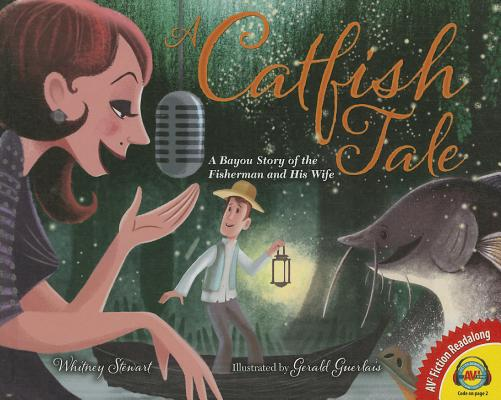 A Catfish Tale: A Bayou Story of the Fisherman and His Wife (AV2 Fiction Readalong #135) Cover Image