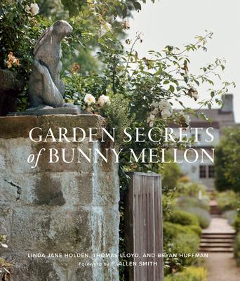 Garden Secrets of Bunny Mellon Cover Image