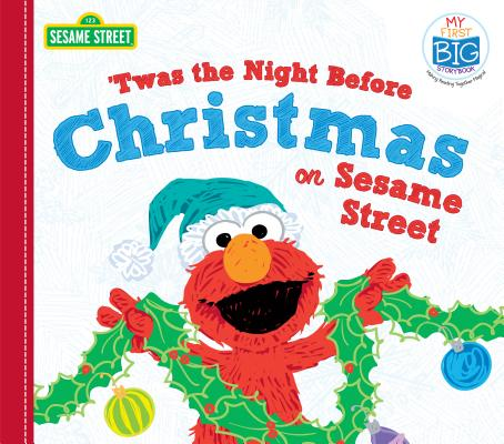 Twas the Night Before Christmas on Sesame Street (My First Big Storybook) Cover Image