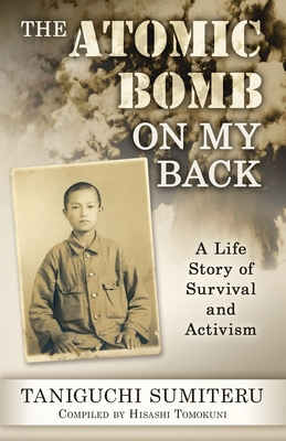 The Atomic Bomb on My Back: A Life Story of Survival and Activism Cover Image