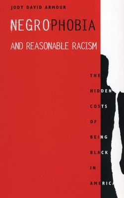 Negrophobia and Reasonable Racism: The Hidden Costs of Being Black in America (Critical America #32) cover