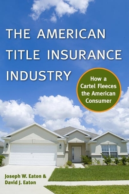 The American Title Insurance Industry: How a Cartel Fleeces the American Consumer Cover Image