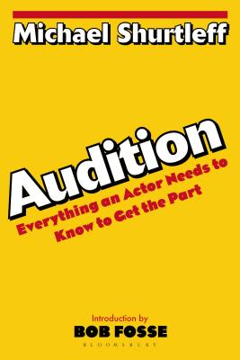 Audition: Everything an Actor Needs to Know to Get the Part Cover Image