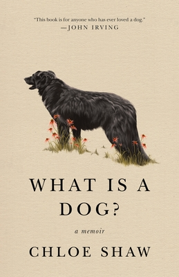 What Is a Dog?: A Memoir Cover Image