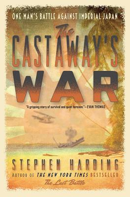 The Castaway's War: One Man's Battle against Imperial Japan Cover Image
