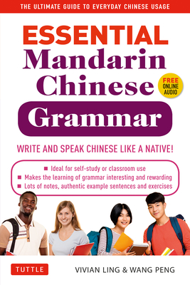 Essential Mandarin Chinese Grammar: Write and Speak Chinese Like a Native! the Ultimate Guide to Everyday Chinese Usage Cover Image