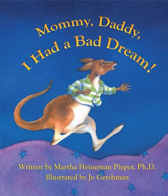 Mommy, Daddy, I Had a Bad Dream! Cover