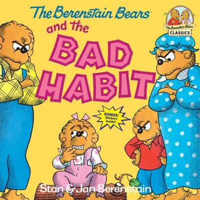 The Berenstain Bears and the Bad Habit (First Time Books(R)) Cover Image