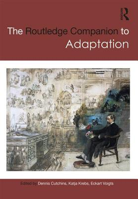 The Routledge Companion to Adaptation (Routledge Companions) Cover Image