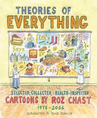 Theories of Everything: Selected, Collected, and Health-Inspected Cartoons, 1978-2006 Cover Image