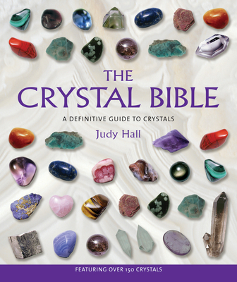 The Crystal Bible: A Definitive Guide to Crystals Cover Image