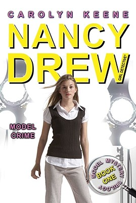 Model Crime: Book One in the Model Mystery Trilogy (Nancy Drew (All New) Girl Detective #36) Cover Image