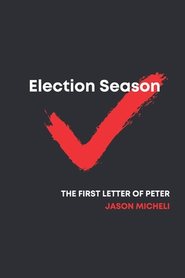Election Season: Reflections from First Peter Cover Image
