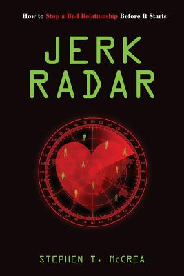Jerk Radar: How to Stop an Abusive Relationship Before It Starts Cover Image