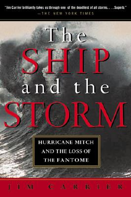 The Ship and the Storm: Hurricane Mitch and the Loss of the Fantome Cover Image