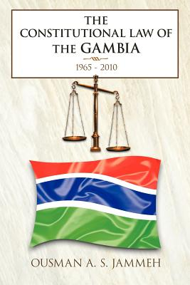 The Constitutional Law of the Gambia: 1965 - 2010 Cover Image
