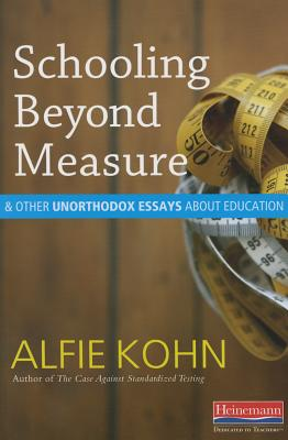 Cover for Schooling Beyond Measure and Other Unorthodox Essays about Education