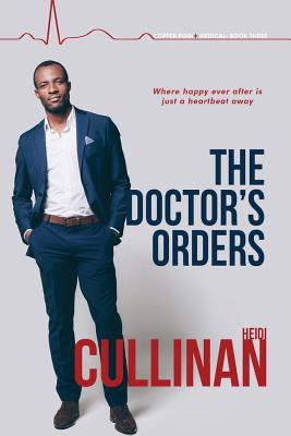 The Doctor's Orders (Copper Point Medical #3) Cover Image