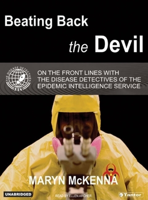 Beating Back the Devil: On the Front Lines with the Disease Detectives of the Epidemic Intelligence Service Cover Image