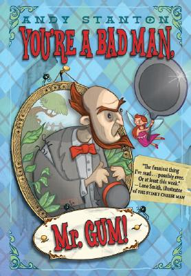 You're a Bad Man, Mr. Gum! Cover