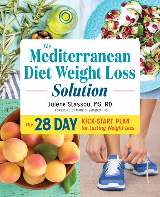 The Mediterranean Diet Weight Loss Solution: The 28-Day Kickstart Plan for Lasting Weight Loss Cover Image