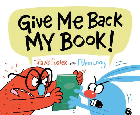Give Me Back My Book! by Travis Foster