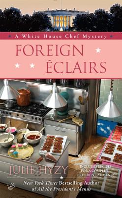 Foreign Éclairs (A White House Chef Mystery #9) Cover Image
