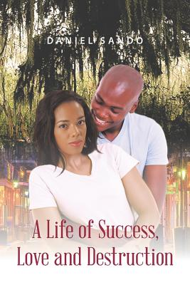 A Life of Success, Love and Destruction Cover Image