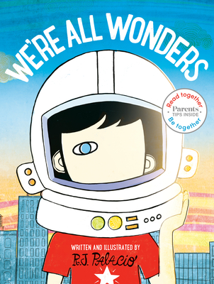 We're All Wonders: Read Together Edition (Read Together, Be Together) Cover Image