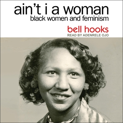 Ain't I a Woman Lib/E: Black Women and Feminism 2nd Edition Cover Image