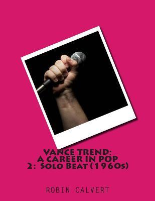 Vance Trend: A Career in Pop - Solo Beat (the 1960s) Cover Image