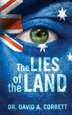 The Lies of the Land: A Guide to our Corrupt Society Cover Image