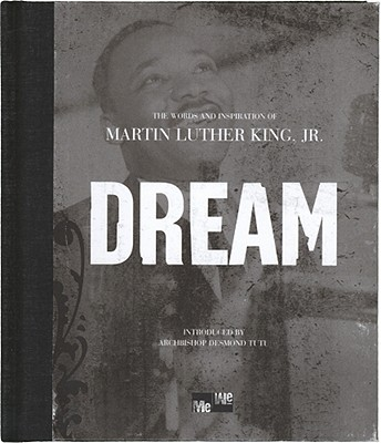 Dream: The Words and Inspiration of Martin Luther King, Jr. Cover Image