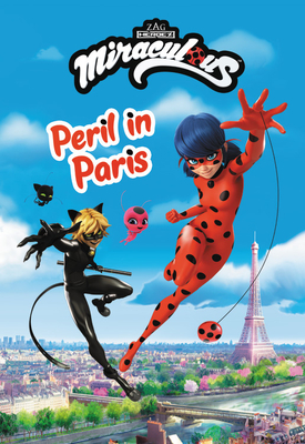 Miraculous: Peril in Paris (Miraculous Chapter Book #2) Cover Image