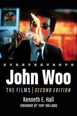 John Woo: The Films, 2D Ed. Cover Image
