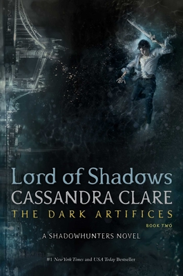 The Dark Artifices: Lord of Shadows by Cassandra Clare